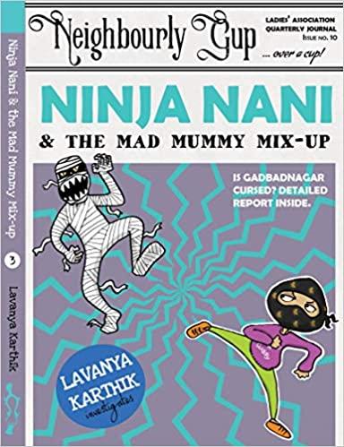 Ninja Nani & the Mad Mummy Mix-up (Ninja Nani, #3) by Lavanya Karthik