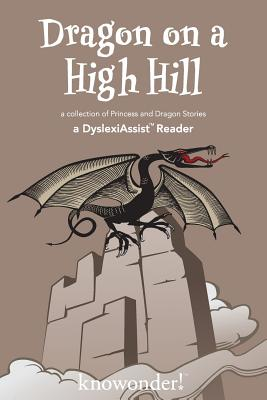 Dragon on a High Hill (A DyslexiAssist Reader) by David Turnbull, Suzanne Purvis, Lance O. Redding