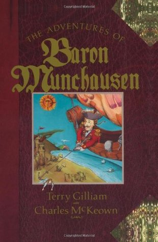 The Adventures of Baron Munchausen: The Illustrated Novel by Terry Gilliam, Charles McKeown
