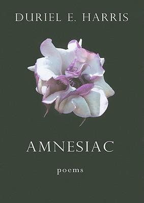 Amnesiac by Duriel E. Harris