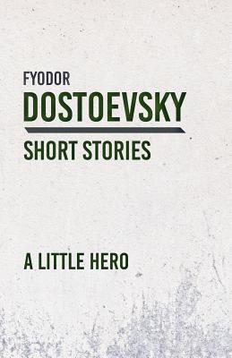 A Little Hero by Fyodor Dostoyevsky