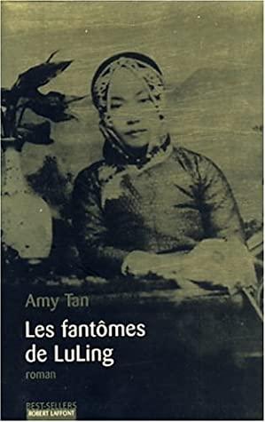 Les Fantômes de LuLing by Amy Tan