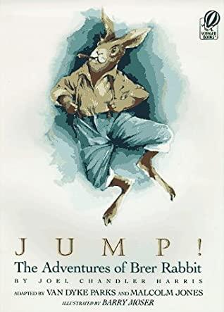 Jump!: The Adventures of Brer Rabbit by Joel Chandler Harris, Van Dyke Parks, Malcolm Jones