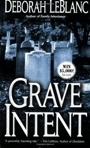 Grave Intent by Deborah Leblanc