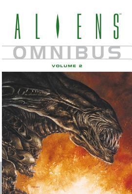 Aliens Omnibus, Vol. 2 by Dan Jolley, Tony Akins, Paul Guinan, John Nadeau, Chris Warner, Kelley Jones, Mike Richardson, Damon Willis, Allen Nunis, Kelley Puckett, John Arcudi, Jerry Prosser