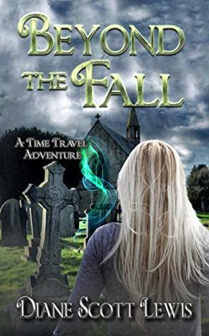 Beyond the Fall, a time-travel adventure by Diane Scott Lewis