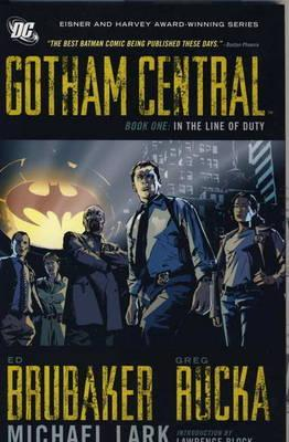 Gotham Central Deluxe Edition, Book 1: In the Line of Duty by Ed Brubaker, Greg Rucka, Michael Lark