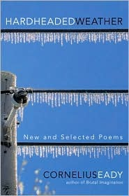 Hardheaded Weather: New and Selected Poems by Cornelius Eady