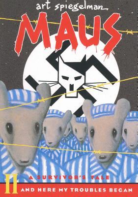 Maus II: A Survivor's Tale: And Here My Troubles Began by Art Spiegelman