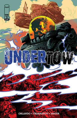 Undertow #2 by Steve Orlando, Artyom Trakhanov
