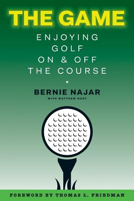 The Game: Enjoying Golf On and Off the Course by Matthew Rudy, Tim Oliver