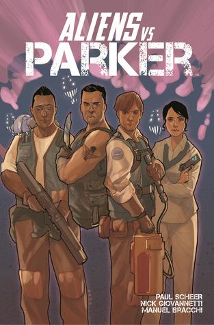 Aliens Vs Parker by Paul Scheer, Nick Giovannetti, Manuel Bracchi