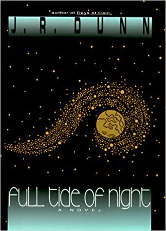 Full Tide of Night by J.R. Dunn