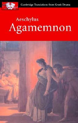 Agamemnon by Judith Affleck, Philip de May, Patricia E. Easterling, John Harrison, Aeschylus
