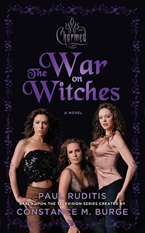 Charmed: The War on Witches: Charmed Series #1 by Paul Ruditis
