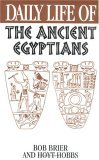 Daily Life of the Ancient Egyptians by Bob Brier