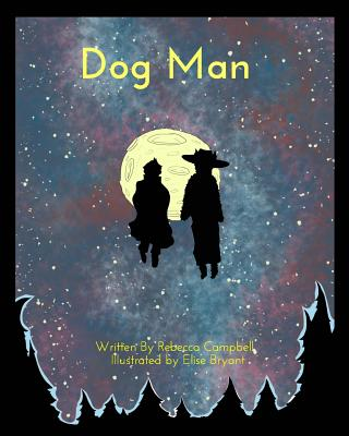 DogMan by Rebecca Campbell, Elise Bryant