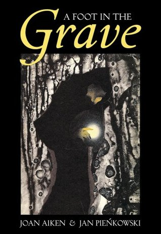 A Foot in the Grave and Other Ghost Stories by Jan Pieńkowski, Joan Aiken