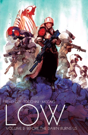Low, Vol. 2: Before the Dawn Burns Us by Rick Remender, Greg Tocchini, Dave McCaig