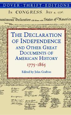The Declaration of Independence and Other Great Documents of American History 1775-1865 by John Grafton, Thomas Jefferson, James Madison, George Washington, Abraham Lincoln