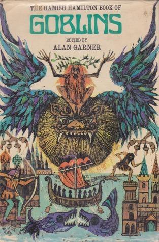 A Cavalcade of Goblins by Alan Garner