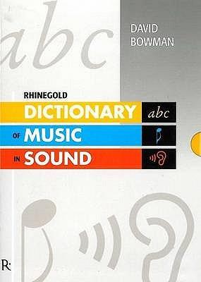 Rhinegold Dictionary of Music in Sound by Alex Strick van Linschoten, Lucien Jenkins, David Bowman