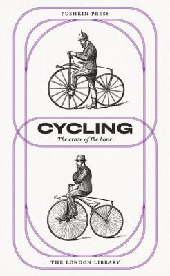 Cycling: The Craze of the Hour by George Herschell, Barry Pain, Jerome K. Jerome, Charles Spencer
