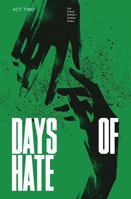 Days of Hate Act Two by Aleš Kot, Danijel Žeželj, Tom Muller, Jordie Bellaire