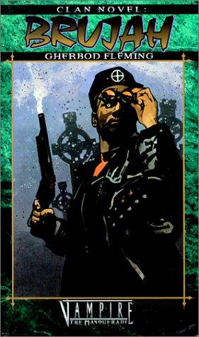 Clan Novel: Brujah by John Van Fleet, Gherbod Fleming