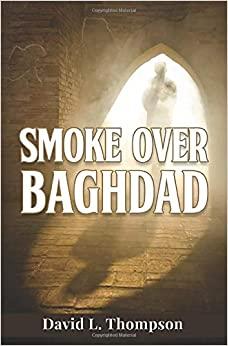 Smoke Over Baghdad by David L. Thompson