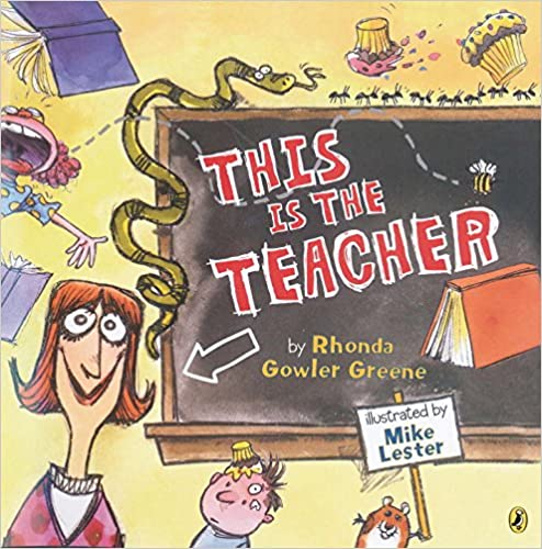 This Is the Teacher by Rhonda Gowler Greene, Mike Lester