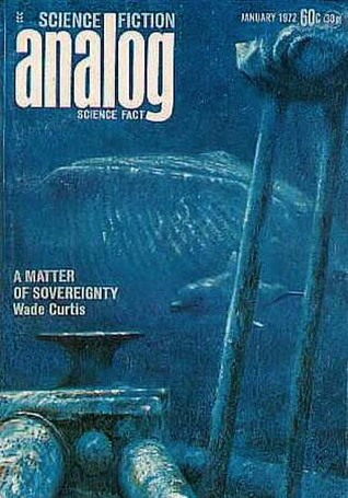 Analog Science Fiction and Fact, January 1972 by Poul Anderson, Jack Wodhams, Christopher Anvil, Jerry Pournelle, Isaac Asimov, Wade Curtis, Ben Bova, Rob Chilson