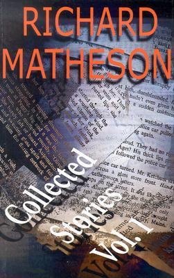 Collected Stories, Vol. 1 by Robert Bloch, Richard Matheson, William F. Nolan, Stanley Wiater, Ray Bradbury