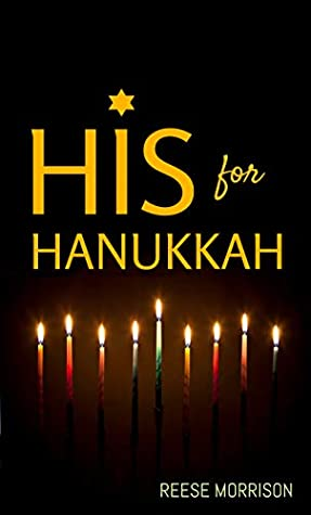 His for Hanukkah (Traditions #1) by Reese Morrison