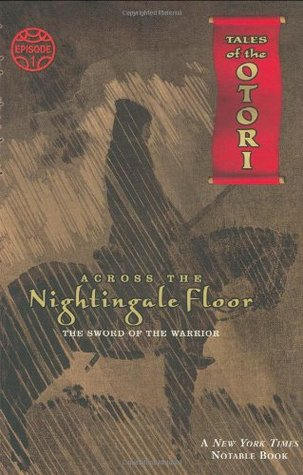 Across the Nightingale Floor, Episode 1: The Sword of the Warrior by Lian Hearn