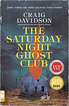 The Saturday Night Ghost Club by Craig Davidson
