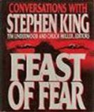 Feast of Fear: Conversations with Stephen King by Tim Underwood, Chuck Miller, Stephen King