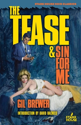 The Tease / Sin for Me by Gil Brewer