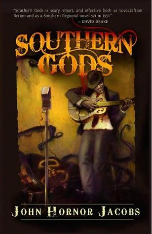 Southern Gods by John Hornor Jacobs