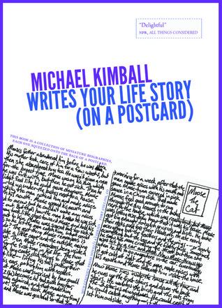 Michael Kimball Writes Your Life Story (on a postcard) by Michael Kimball