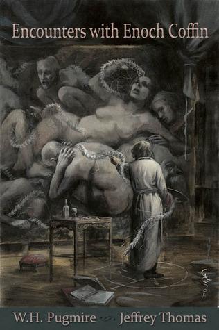 Encounters with Enoch Coffin by Santiago Caruso, Clint Leduc, W.H. Pugmire, Jeffrey Thomas