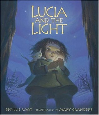 Lucia and the Light by Phyllis Root, Mary GrandPré