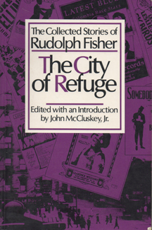 City of Refuge: The Collected Stories of Rudolph Fisher by Rudolph Fisher, John McCluskey, John A. McCluskey