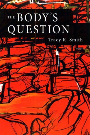 The Body's Question by Kevin Young, Tracy K. Smith