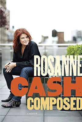 Composed: A Memoir by Rosanne Cash