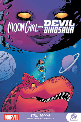 Moon Girl and Devil Dinosaur: Full Moon by Brandon Montclare, Natacha Bustos, Amy Reeder