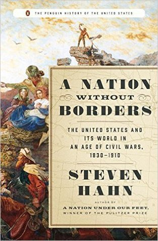 A Nation Without Borders: The United States and Its World, 1830-1910 by Steven Hahn, Eric Foner