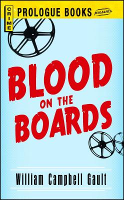 Blood on the Boards by William Campbell Gault