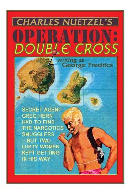 Operation: Double Cross by Charles Nuetzel