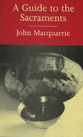 A Guide to the Sacraments by John MacQuarrie